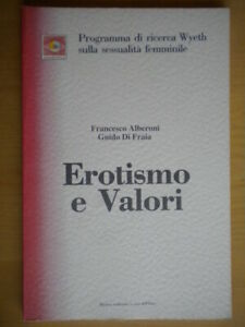 Erotismo e valoriAlberoni Di FraiaWyeth medicina psicologia sessuologia Nuovo