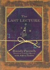 The Last Lecture : by Randy Pausch & Jeffrey Zaslow : Hardback
