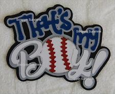 THATS MY BOY BASEBALL Die Cut Title Sports Scrapbook Page Paper Piece SSFFDeb