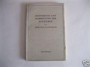 Entstehung und Ausbreitung der ALCHEMIE von Edmund O. con Lippmann Dritter Band