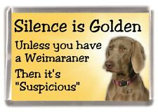 "Weimaraner Dog Fridge Magnet ""Silence is Golden .........."" by Starprint"