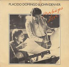 "JOHN DENVER & PLACIDO DOMINGO - perhaps love / annie's song 45"""