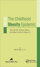 The Childhood Obesity Epidemic: Why Are Our Children Obese―And What Can We Do Ab