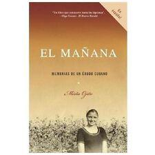 El ma�ana: Memorias de un �xodo cubano