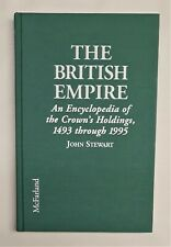 The British Empire : An Encyclopedia of the Crown's Holdings,...by Stewart, 1996