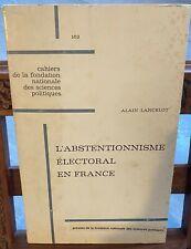 Lancelot alain: L'abstentionnisme électoral en France - 1968 Armand Colin