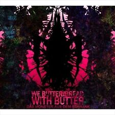 WE BUTTER THE BREAD WITH BUTTER - DAS MONSTER AUS DEM SCHRANK NEW CD