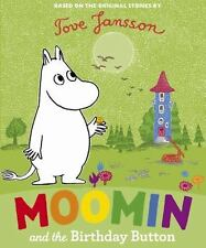 Moomins Ser.: Moomin and the Birthday Button by Tove Jansson (2011, Hardcover)