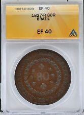 1827 R Brazil 80 Reis Coin ANACS XF 40