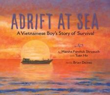 Adrift at Sea: A Vietnamese Boy's Story of Survival by Skrypuch, Marsha Forchuk