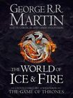 World of Ice and Fire: The Untold History of the World of A Game of Thrones