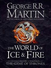 World of Ice and Fire: The Untold History of Westeros and the Game of Thrones by George R. R. Martin, Linda Antonsson (Hardback, 2014)