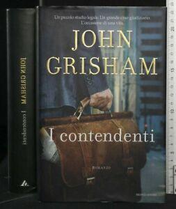 I CONTENDENTI. John Grisham. Mondadori.