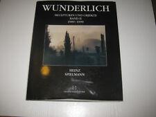 Paul Wunderlich Skulpturen und Objekte II, 1989-1999 von Heinz Spielmann (2000)