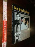 LIBRO:MIO FRATELLO ALBINO - STEFANIA FALASCA RICORDI E MEMORIE  PAPA LUCiani