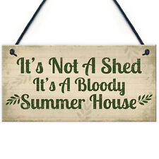 Garden Sign It's Not A Shed, It's A Summer House Novelty Plaque Shed Sign Friend
