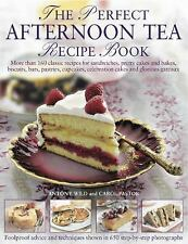 THE PERFECT AFTERNOON TEA RECIPE BOOK - WILD, ANTONY/ PASTOR, CAROL - NEW HARDCO