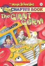 The Magic School Bus: The Giant Germ 6 by Eva Moore, Joanna Cole and Anne...