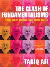 The Clash of Fundamentalisms: Crusades, Jihads and Modernity Ali, Tariq Paperba