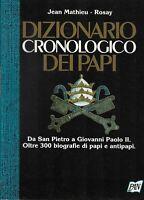 Dizionario cronologico dei papi - Mathieu, Rosay - Pan libri 1990
