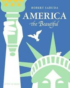 America the Beautiful: A Pop-up Book - Hardcover By Sabuda, Robert - GOOD