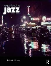 Experiencing Jazz by Richard J. Lawn (2013, Paperback, Revised, New Edition)