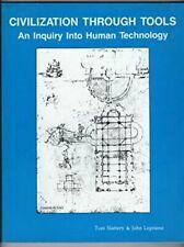Civilization Through Tools: An Inquiry into Human Techology by John Loprieno...