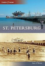 Then and Now: St. Petersburg by O'Brien Sara (2009, Paperback)