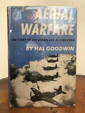 Aerial Warfare  Hal Goodwin Story of the Aeroplane as a Weapon  Illustrated 1944