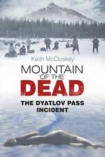 Mountain of the Dead : The Dyatlov Pass Incident by Keith McCloskey (2013,...