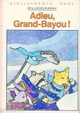 Adieu, Grand Bayou ! / Ben Lucien BURMAN // Bibliothèque Rose // 1ère Edition