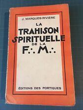 La Trahison Spirituelle de la Franc-Maçonnerie Marquès Rivière 1931 Ed Or Envoi