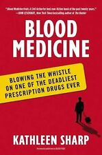 Blood Medicine : Blowing the Whistle on One of the Deadliest Prescription Drugs
