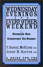 Wednesday Evenings and Every Other Weekend : From Divorced Dad to Competent