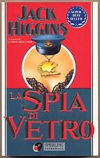 JACK HIGGINS - LA SPIA DI VETRO - SPERLING KUPFER
