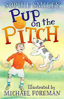 Smiley, Sophie, Pup on the Pitch (Bobby/Charlton), Very Good Book