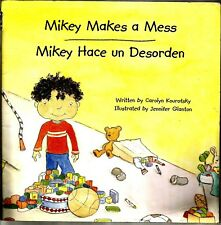 Mikey Makes a Mess,/Mikey Hace in Desorden,English,Spanish.(2005,paperback)