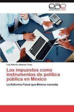 Los Impuestos Como Instrumentos de Politica Publica En Mexico (Paperback or Soft