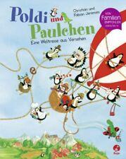 Poldi und Paulchen 02 - Eine Weltreise aus Versehen (2016, Hardcover)