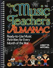 The Music Teacher's Almanac: Ready-To-Use Music Activities for Every Month of th