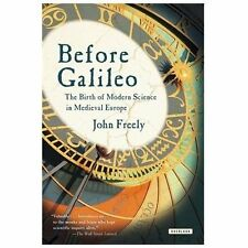 NEW - Before Galileo: The Birth of Modern Science in Medieval Europe