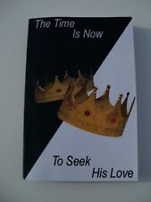 THE TIME IS NOW TO SEEK HIS LOVE BY E. HADASSAH 3 SISTERS JOURNEY WITH CHRIST