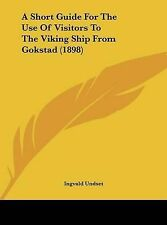 Una breve guía para el uso de visitantes a la nave Viking de Gokstad (1898) de
