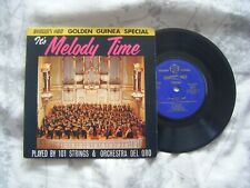 """IT`S MELODY TIME PLAYED BY 101 STRINGS & ORCHESTRA DEL ORO 7"""" SINGLE B7"""