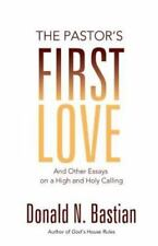 The Pastor's First Love: And Other Essays on a High and Holy Calling (Paperback