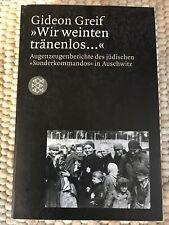 Gideon Greif : Wir weinten tränenlos... (1999, Taschenbuch)