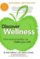 Discover Wellness: How Staying Healthy Can Make You Rich, Deitch, Jason, Hoffman