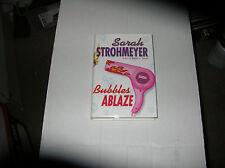 Bubbles Ablaze by Sarah Strohmeyer (2003, Hardcover) SIGNED 1st/1st