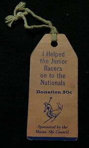 MAINE SKI COUNCIL I Helped Jr. Racers To Nationals Souvenir Donation Ski TICKET