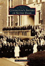 Covington's Sisters of Notre Dame [Images of America] [KY] [Arcadia Publishing]